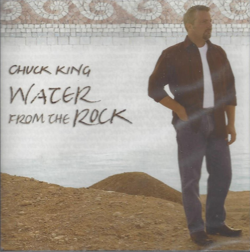 WATER FROM THE ROCK - Chuck KING  Un CD source d'inspiration, presque un souffle, une respiration de l'Esprit qui vous transporte.  (chants essentiellement en anglais)