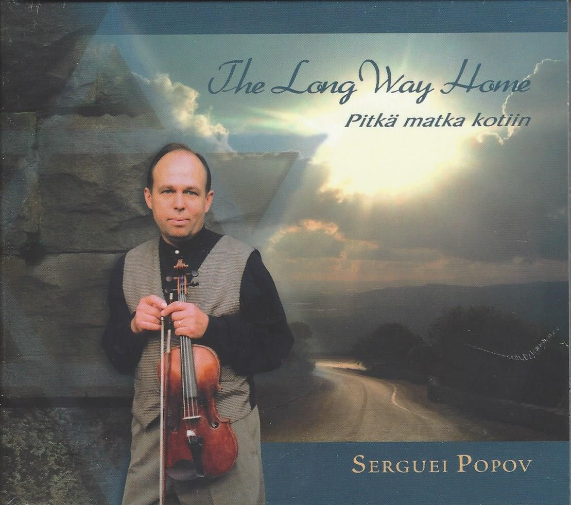 THE LONG WAY HOME - Serguei POPOV  Serguei POPOV fait chanter l'âme de son violon pour notre plus grand plaisir.